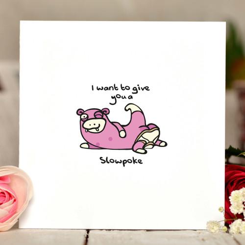 I want to give you a slowpoke Pokemon Card
