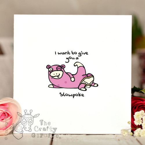 I want to give you a slowpoke Pokemon Card