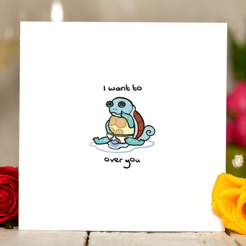 I want to squirtle over you Card