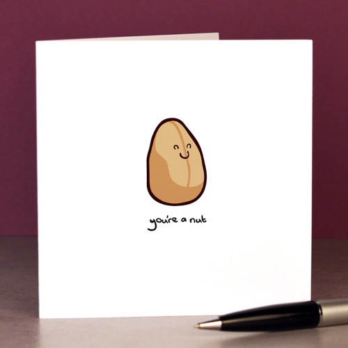 You're a nut Card