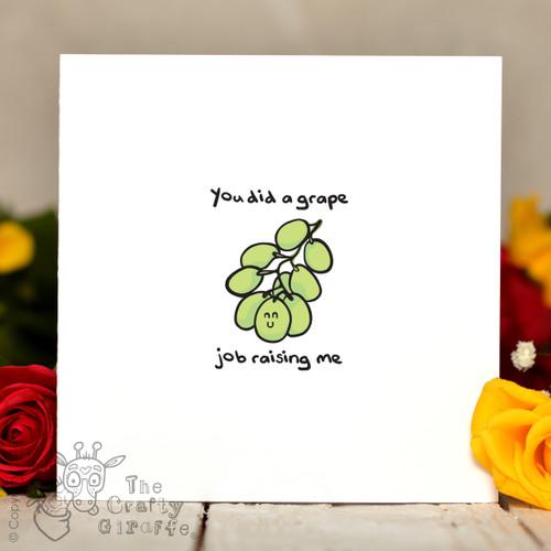 You did a grape job raising me Card