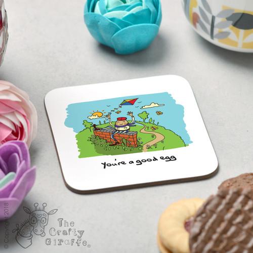 You're a good egg Coaster