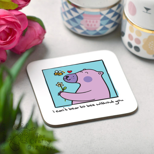 I can't bear to bee without you Coaster