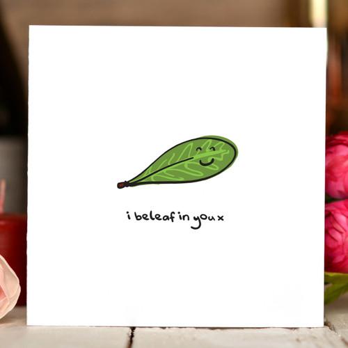 I beleaf in you x Card