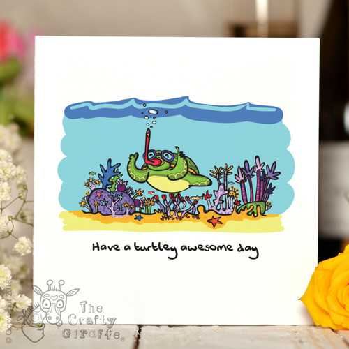 Have a turtley awesome day Card
