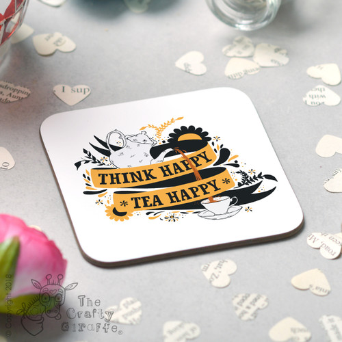 Think Happy Tea Happy Coaster