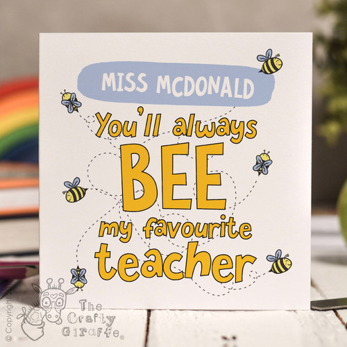 Personalised You'll always bee my favourite Card