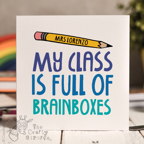 Personalised My class is full of Brainboxes Card