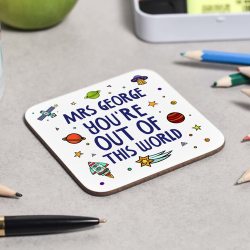 Personalised You're out of this world coaster