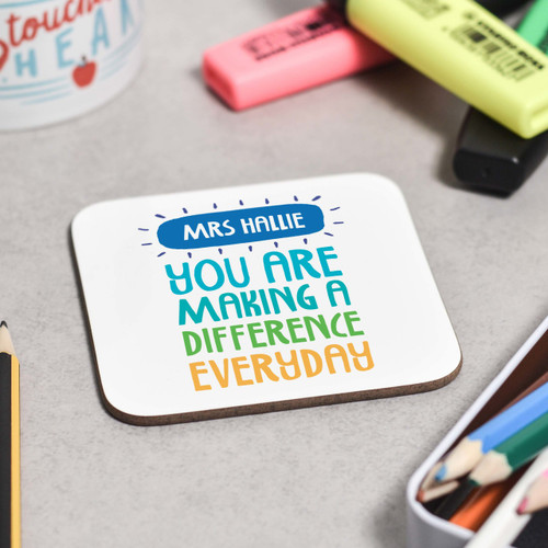 Personalised You are making a difference everyday Coaster