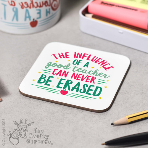 The influence of a good teacher can never be erased Coaster