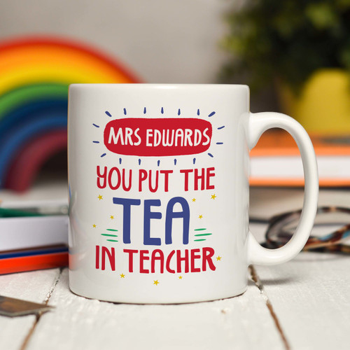 Personalised You put the tea in teacher Mug