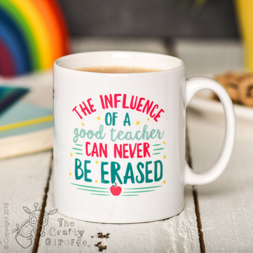 Personalised The influence of a good teacher can never be erased Mug