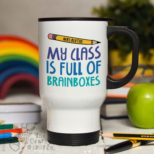 Personalised My class is full of brainboxes Travel Mug