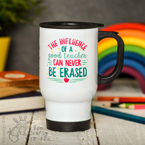 Personalised The influence of a good teacher can never be erased Travel Mug