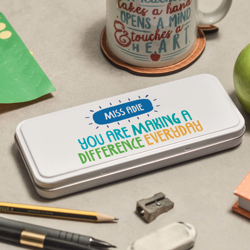 Personalised You are making a difference everyday Pencil Tin