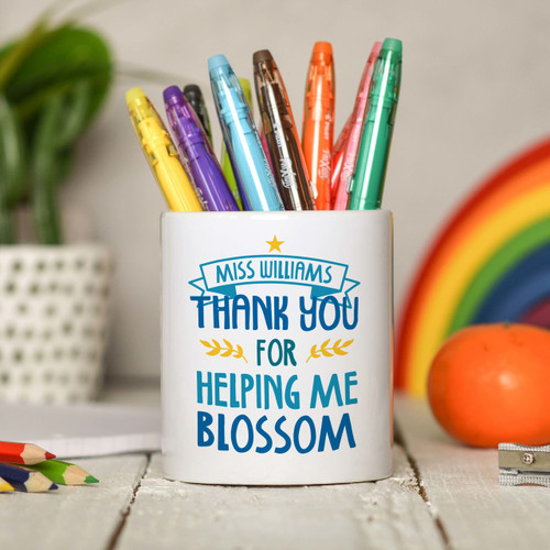 Personalised Thank you for helping me blossom Pencil Pot