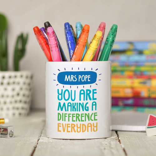 Personalised You are making a difference everyday Pencil Pot