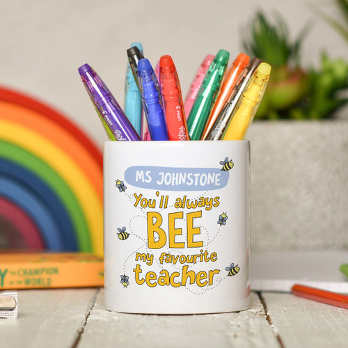 Personalised You'll always bee my favourite teacher Pencil Pot
