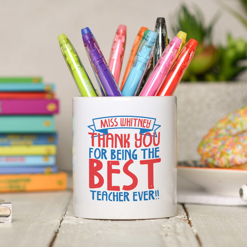 Personalised Thank you for being the best teacher Pencil Pot