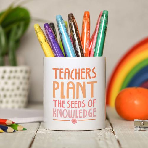 Teachers plant the seeds of knowledge Pencil Pot