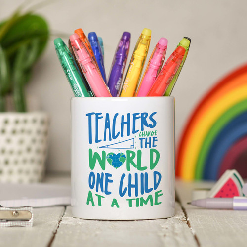 Teachers change the world one child at a time Pencil Pot