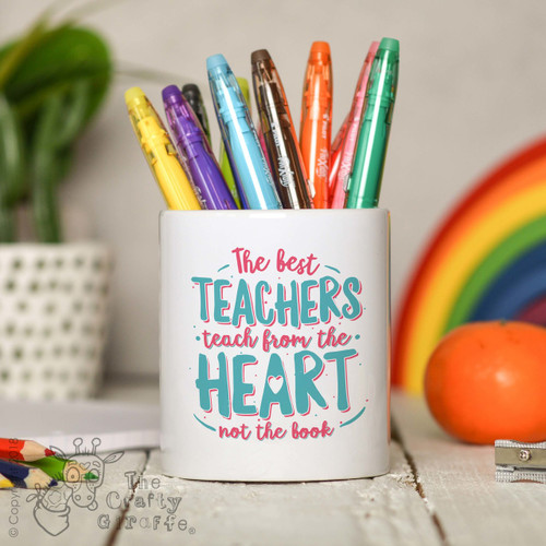 The best teachers teach from the heart not the book Pencil Pot
