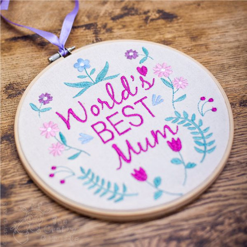 World's Best Mum Embroidery Hoop