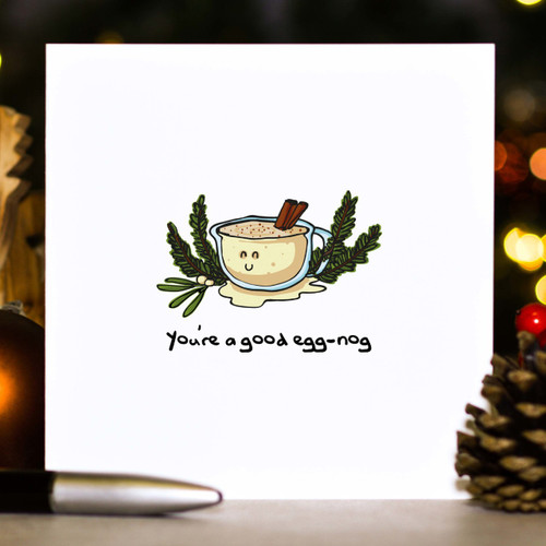 You're a good egg-nog Christmas Card