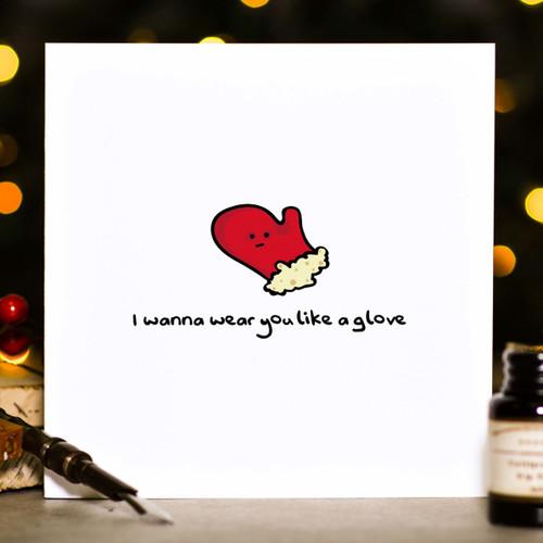 I wanna wear you like a glove Christmas Card
