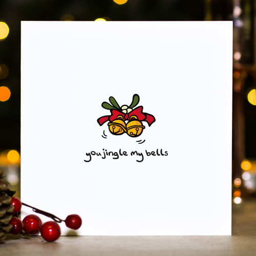 You jingle my bells Christmas Card