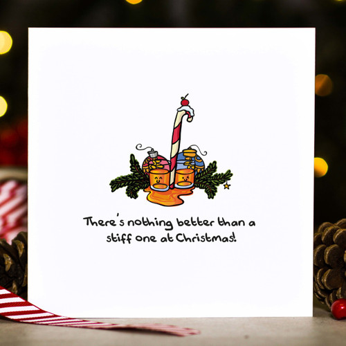 There's nothing better than a stiff one at Christmas! Card