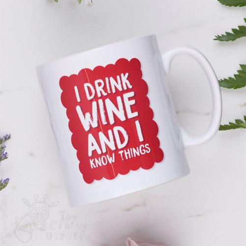 I drink wine and I know things mug
