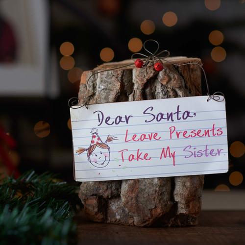 Dear Santa, take my Sister sign