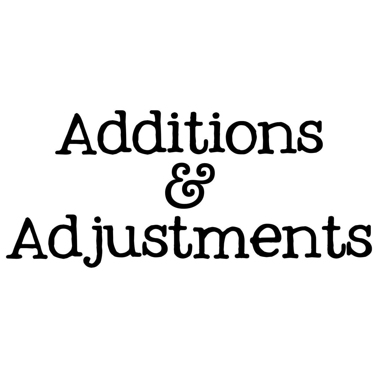 Additions & Adjustments