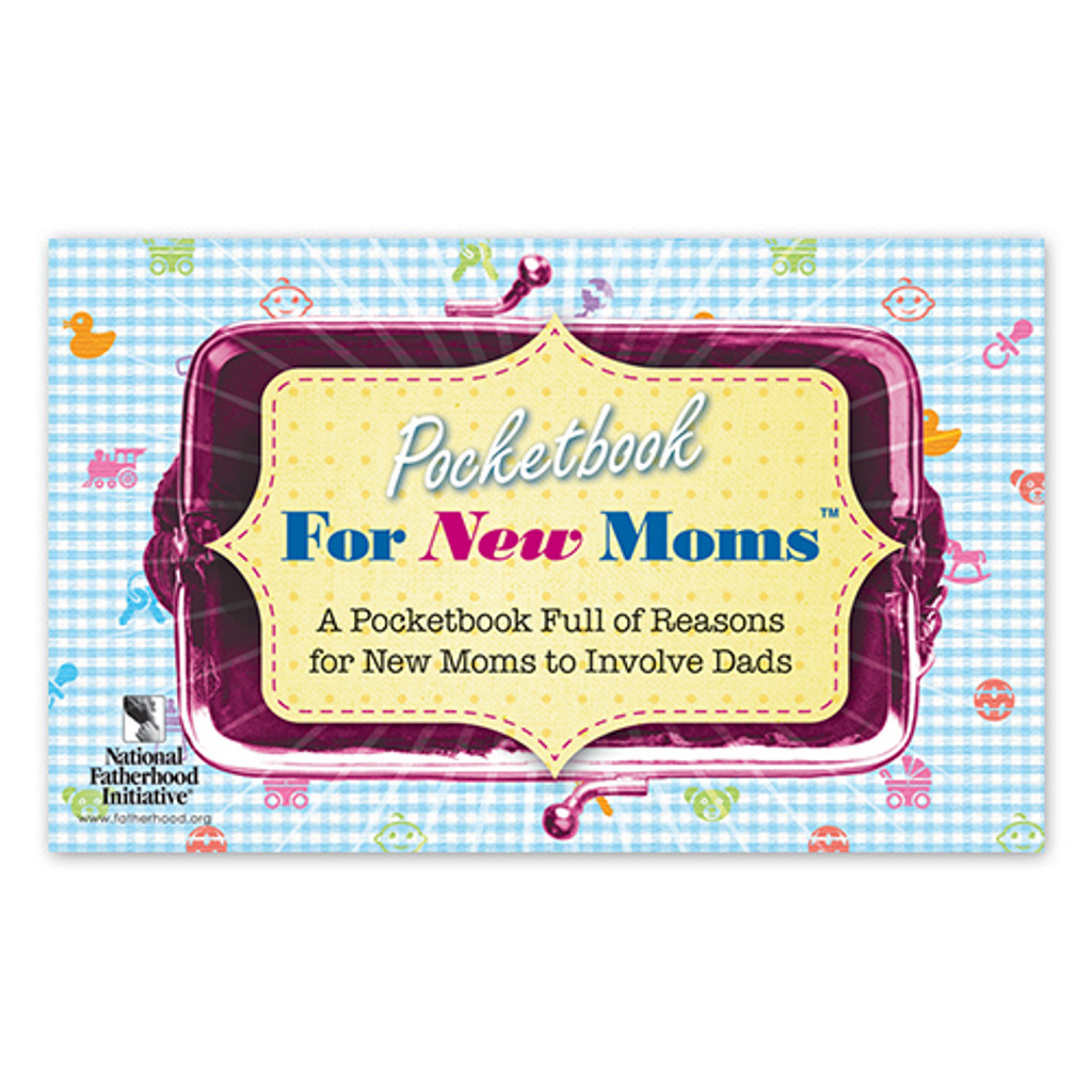 Pocketbook for Moms: Reasons for New Moms to Involve Dads