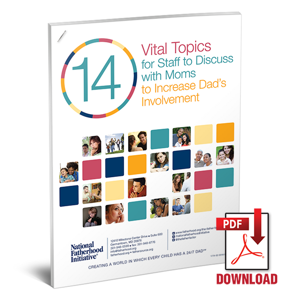 14 Vital Topics (Critical Issues) for Staff To Discuss with Moms to Increase  Dad's Involvement (Download)