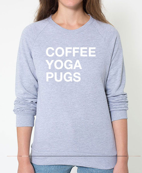 Pug Coffee Yoga Sweatshirt