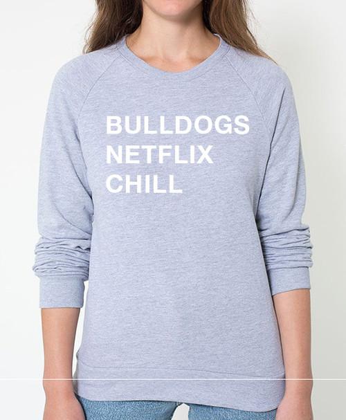 Bulldog Netflix Chill Sweatshirt