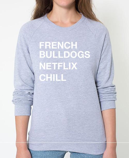 French Bulldog Netflix Chill Sweatshirt