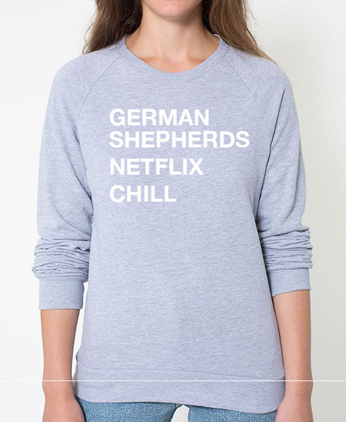 German Shepherd Netflix Chill Sweatshirt