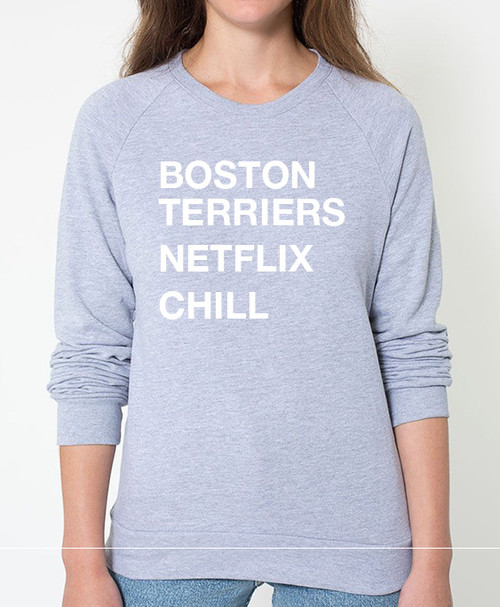 Boston Terrier Netflix Chill Sweatshirt