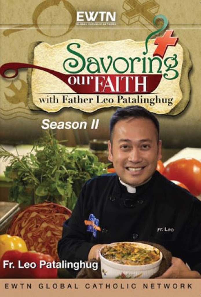 Savoring Our Faith - Season 2 (4DVD SET) - Fr Leo Patalinghug - EWTN