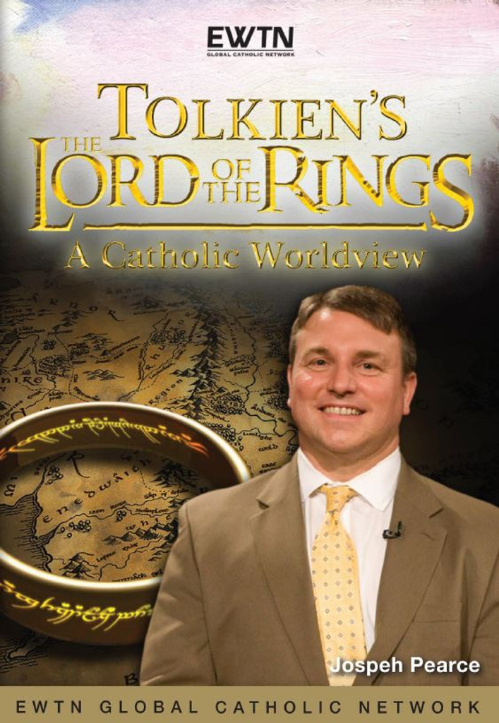 Tolkien's 'The Lord of the Rings': A Catholic Worldview - Joseph Pearce - EWTN (DVD)