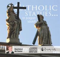 Catholic Statues or Pagan Idols? MP3
