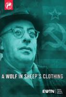 A Wolf in Sheep's Clothing - EWTN (DVD)