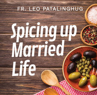 Spicing Up Married Life - Fr Leo Patalinghug (CD)