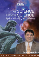 The Science Before Science: A Guide to Thinking and Believing - Dr. Anthony Rizzi - EWTN (2 DVD Set)