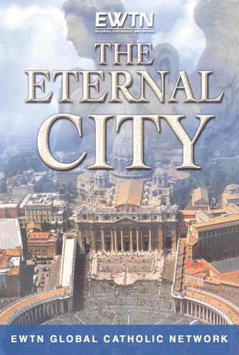 The Eternal City - Documentary - EWTN (DVD)