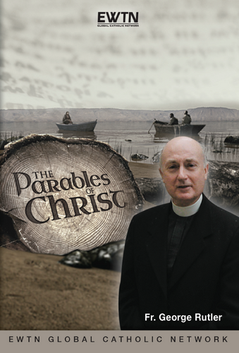 The Parables of Christ - Fr. George Rutler - EWTN (4 DVD Set)